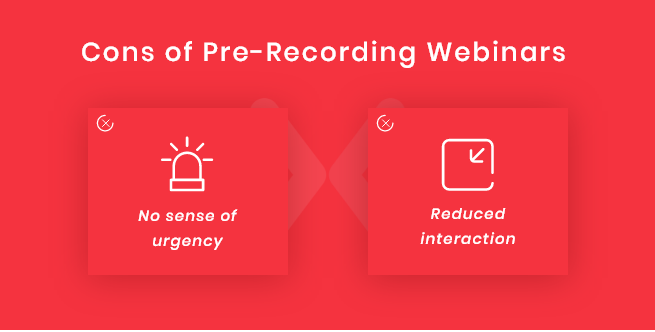 pros-and-cons-of-pre-recorded-webinars-tip6.png